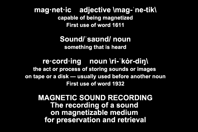 Magnetic Sound Recording - Magnetic word first used in 1932 1611, recording