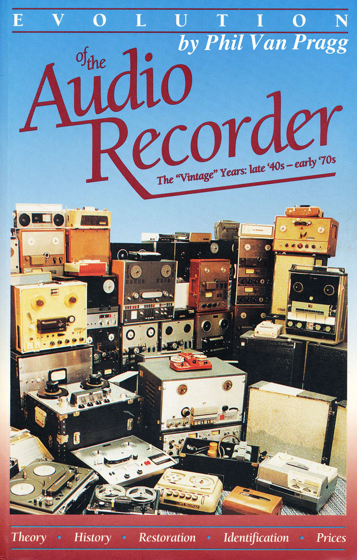 "Phil Van Praag book cover ""The Evolution of the Audio Recorder."
